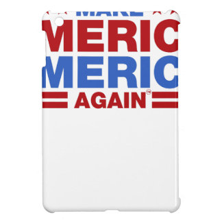 Make America America Again Cover For The iPad Mini