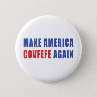 Make America Covfefe Again 6 Cm Round Badge