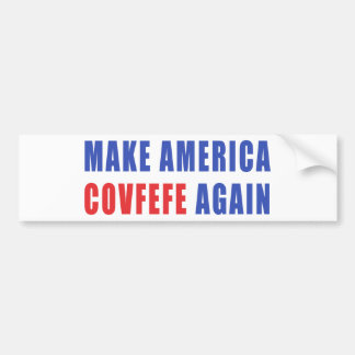 Make America Covfefe Again Bumper Sticker