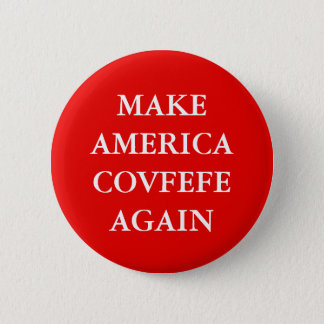 """MAKE AMERICA COVFEFE AGAIN"" PARODY 6 CM ROUND BADGE"