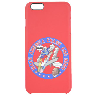 Make America Crash & Burn Clear iPhone 6 Plus Case