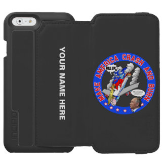 Make America Crash & Burn Incipio Watson™ iPhone 6 Wallet Case