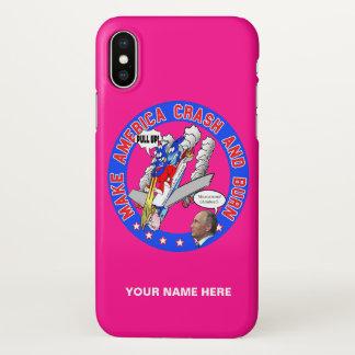 Make America Crash & Burn iPhone X Case
