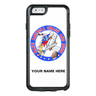 Make America Crash & Burn OtterBox iPhone 6/6s Case