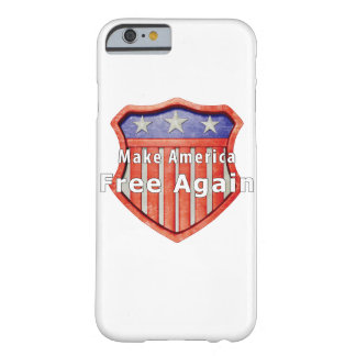 Make America Free Again Barely There iPhone 6 Case