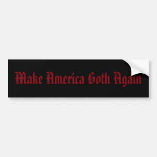 Make America Goth Again Bumper Sticker