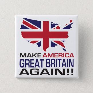 Make America Great Britain Again! 15 Cm Square Badge