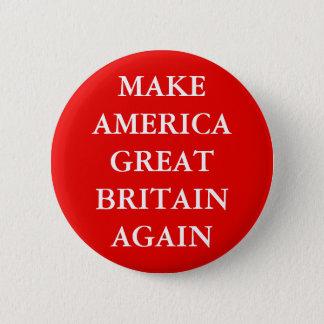 """MAKE AMERICA GREAT BRITAIN AGAIN"" 6 CM ROUND BADGE"