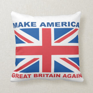 Make America Great Britain Again Cushion