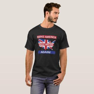 Make America Great Britain Again! T-Shirt