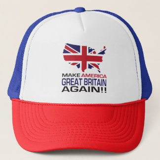 Make America Great Britain Again! Trucker Hat