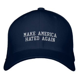 Make America Hated Again - Anti-Trump Embroidered Hats
