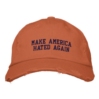 MAKE AMERICA HATED AGAIN EMBROIDERED CAP