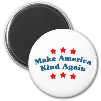 Make America Kind Again 6 Cm Round Magnet