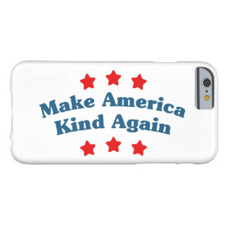 Make America Kind Again Barely There iPhone 6 Case