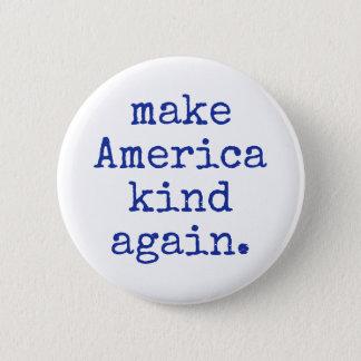 Make America kind again political button! 6 Cm Round Badge