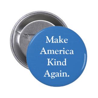 """""""Make America Kind Again"""" Political Pin"""