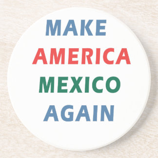 MAKE AMERICA MEXICO AGAIN COASTER