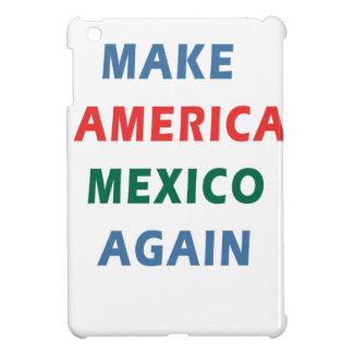 MAKE AMERICA MEXICO AGAIN iPad MINI COVER