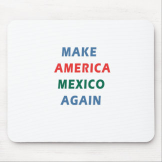 MAKE AMERICA MEXICO AGAIN MOUSE PAD