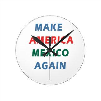 MAKE AMERICA MEXICO AGAIN ROUND CLOCK