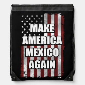 Make America Mexico Again Shirt | Funny Trump Gift Drawstring Bag