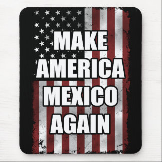 Make America Mexico Again Shirt | Funny Trump Gift Mouse Pad