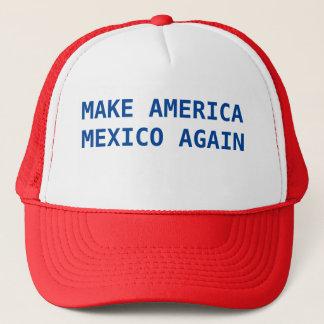 Make America Mexico again Trucker Hat