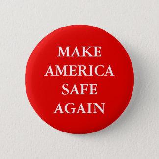 """MAKE AMERICA SAFE AGAIN"" 6 CM ROUND BADGE"