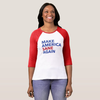 Make America Sane Again Political Message T-Shirt