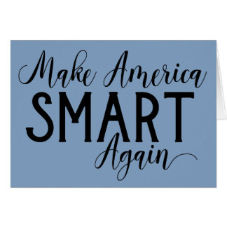 Make America Smart Again Resist Anti-Trump Card