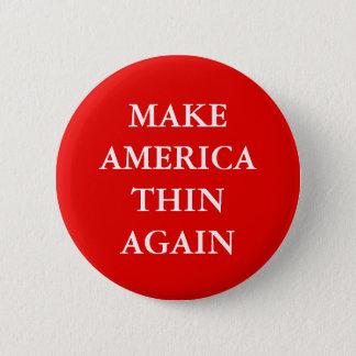 """MAKE AMERICA THIN AGAIN"" ANTI-OBESITY 6 CM ROUND BADGE"