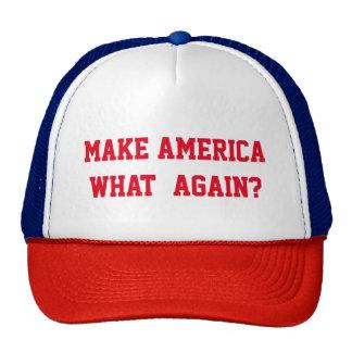 MAKE AMERICA WHAT AGAIN CAP