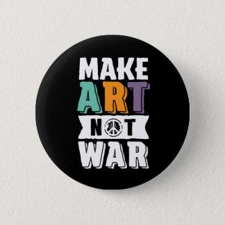 Make Art Not War World Peace Artist 6 Cm Round Badge