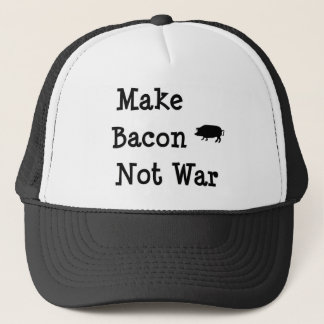 Make Bacon Not War-For Bacon Lovers Trucker Hat