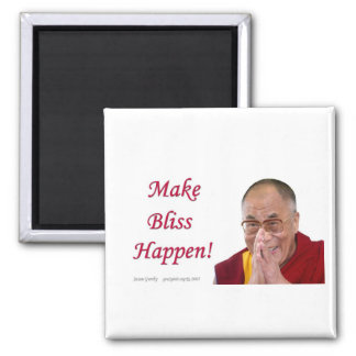 Make Bliss Happen Fridge Magnet