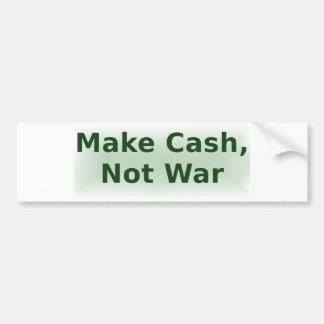 Make Cash, Not War - 2 Bumper Sticker
