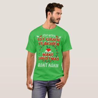 Make Christmas Great 1st Grade Teacher Gift Tshirt