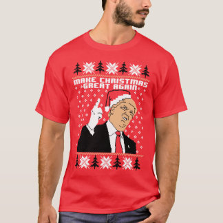 Make Christmas Great Again Donald Trump Funny Ugly T-Shirt
