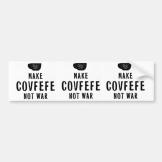 make covfefe not war bumper sticker
