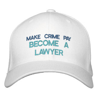 MAKE CRIME PAY - BECOME A LAWYER - CAP EMBROIDERED BASEBALL CAP