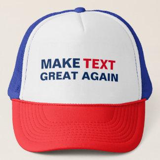 Make Custom Text Great Again Trucker Hat