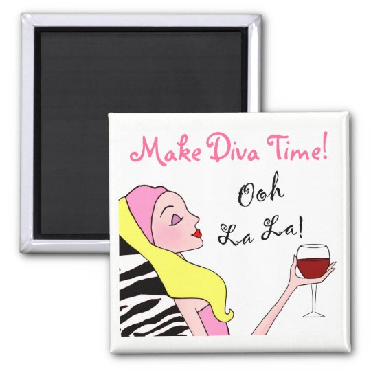 """MAKE DIVA TIME"" - Relax! Magnet"