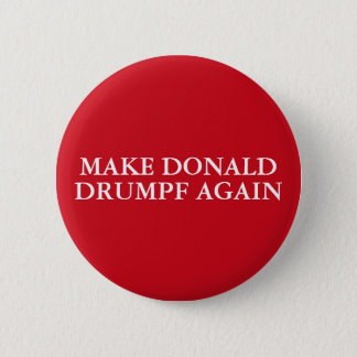 """MAKE DONALD DRUMPF AGAIN"" 6 CM ROUND BADGE"