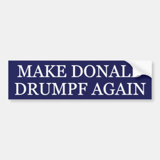 Make Donald Drumpf Again Bumper Sticker