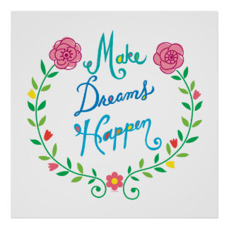Make Dreams Happen Posters