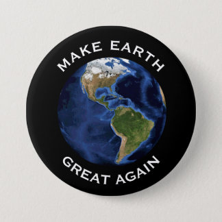 """""""Make Earth Great Again"""" With Blue Earth 7.5 Cm Round Badge"""