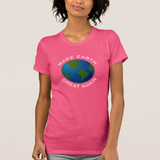 """Make Earth Great Again "" with Blue Earth T-Shirt"