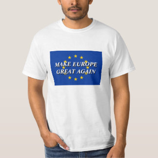 MAKE EUROPE GREAT AGAIN political EU flag t shirts
