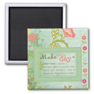 Make Every Day a Journey Squar Magnet